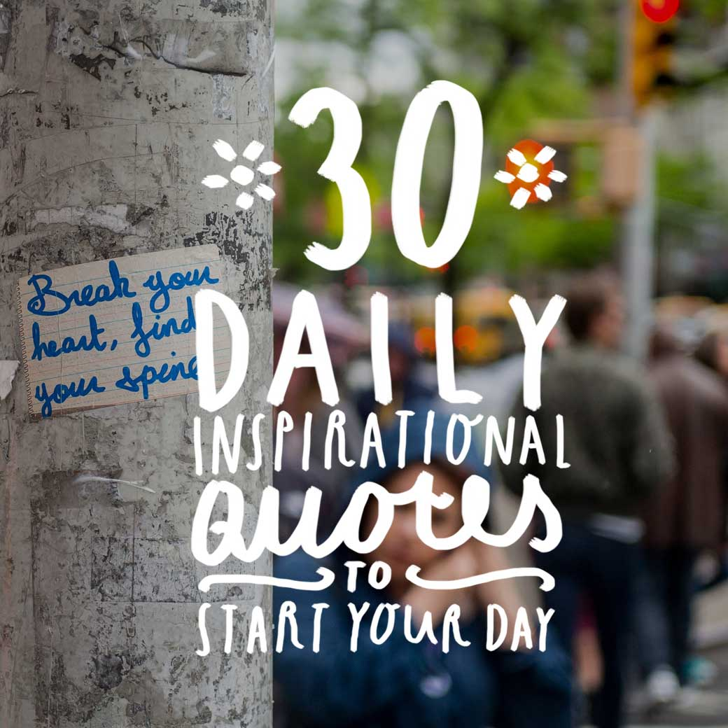 Quotes To Start The Day: Daily Inspirational Quotes To Start Your Day